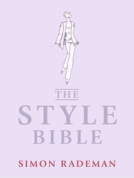The Style Bible is an easy to read style guide for women - by Simon Rademan - available in bookstores
